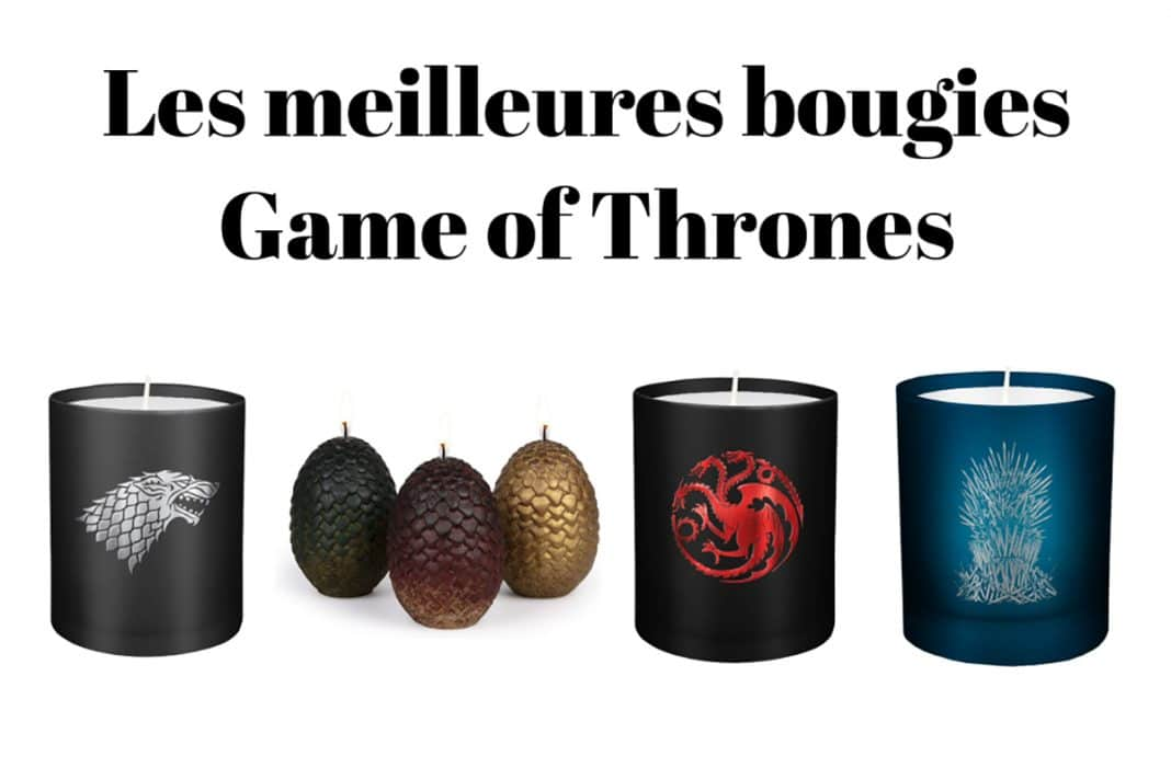 Les meilleures bougies Game of Thrones